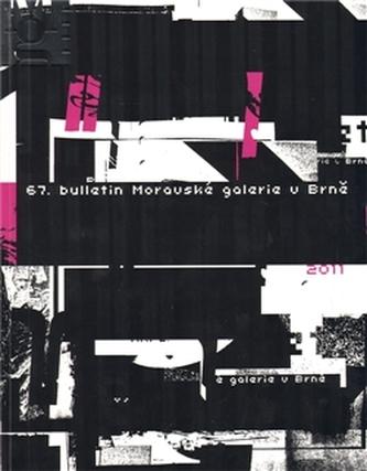 67. Bulletin Moravské galerie v Brně (2011)