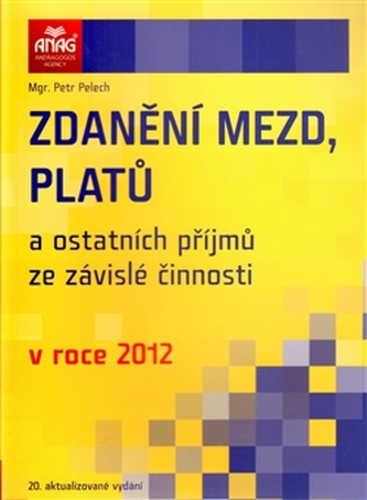 Zdanění mezd, platů a ostatních příjmů ze závislé činnosti v roce 2012 - Petr Palach
