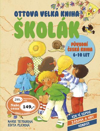 Ottova velká kniha Školák - Marie Tetourová; Edita Plicková