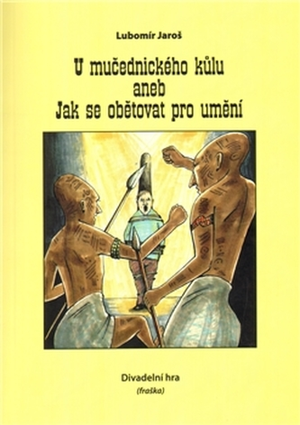 U mučednického kůlu - Lubomír Jaroš