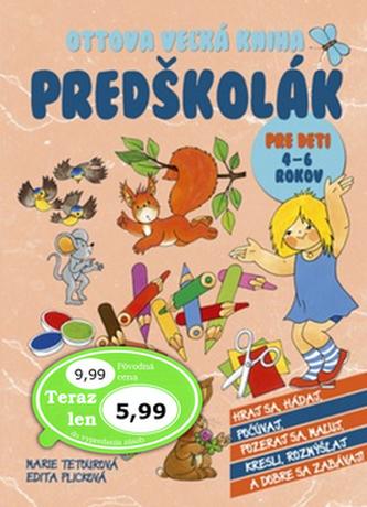 Ottova veľká kniha Predškolák - Marie Tetourová; Edita Plicková