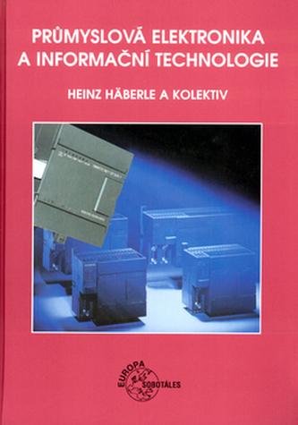 Průmyslová elektronika a informační technologie - Heinz Häberle