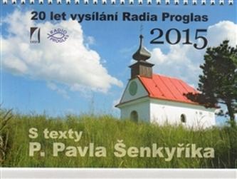 Kalendář 2015 s texty P. Pavla Šenkyříka - Pavel Šenkyřík