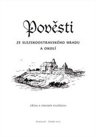 Pověsti ze slezskoostravského hradu a okolí - Jaromír Polášek; Jiřina Polášková