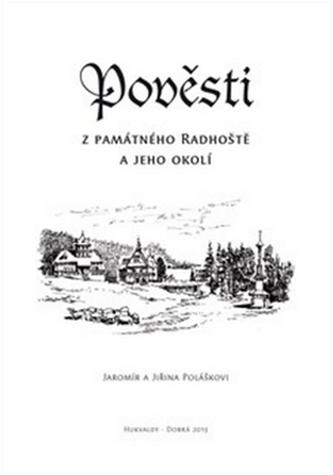 Pověsti z památného Radhoště a jeho okolí - Jaromír Polášek; Jiřina Polášková