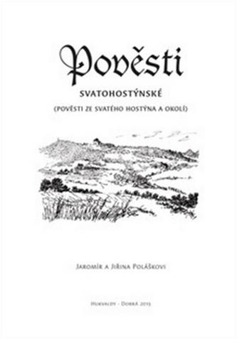 Pověsti svatohostýnské - Jaromír Polášek; Jiřina Polášková