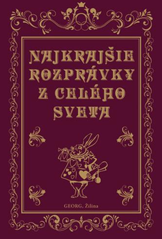 Najkrajšie rozprávky z celého sveta - Jacob Grimm; Wilhelm Grimm; Hans Christian Andersen; Charles Perrault