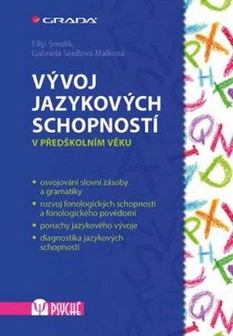 Vývoj jazykových schopností v předškolním věku - Seidlová Málková Gabriela, Smolík Filip