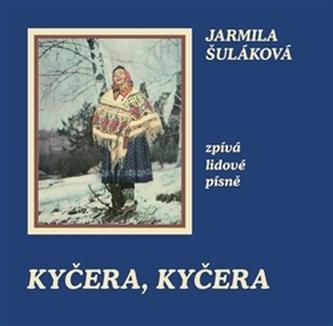Kyčera, Kyčera - Jarmila Šuláková