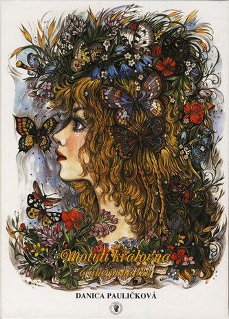 Motýlí královna a jiné pohádky - Pauličková Danica