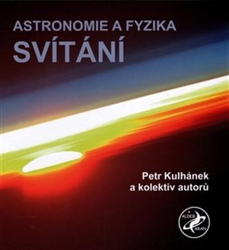 Astronomie a fyzika - svítání - kol.