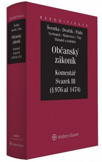 Občanský zákoník Komentář Svazek III - Jiří Švestka; Jan Dvořák; Josef Fiala