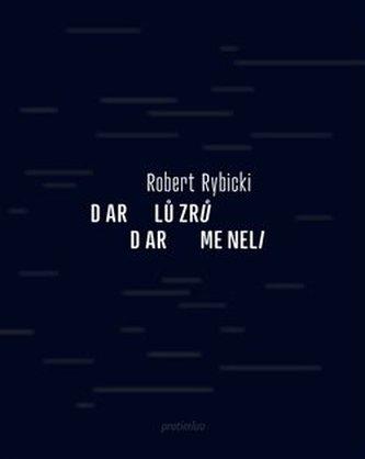 Dar lůzrů / Dar meneli - Robert Rybicki