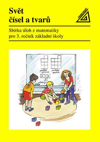 Svět čísel a tvarů - Matematika pro 3. ročník základní školy – Sbírka úloh - Divíšek J. a kol.