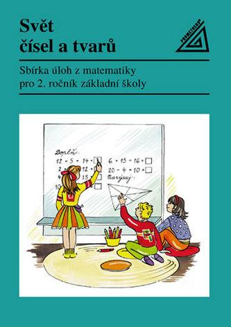 Svět čísel a tvarů - Matematika pro 2. ročník základní školy – Sbírka úloh - Divíšek J. a kol.
