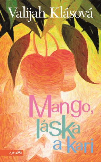 Mango, láska a kari - Valijah Klásová