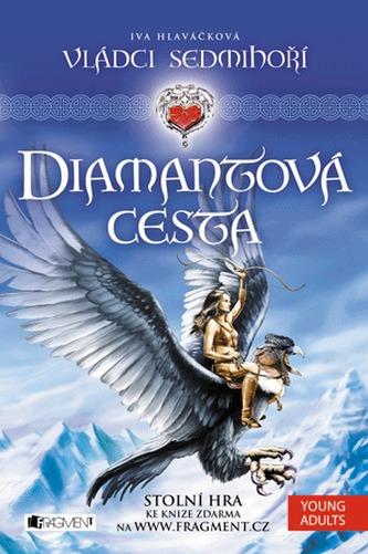 Vládci Sedmihoří 1 - Diamantová cesta - Hlaváčková Iva, Hlaváček JIří