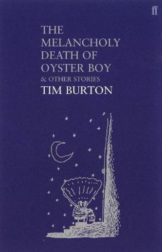 The Melancholy Death of Oyster Boy - Tim Burton
