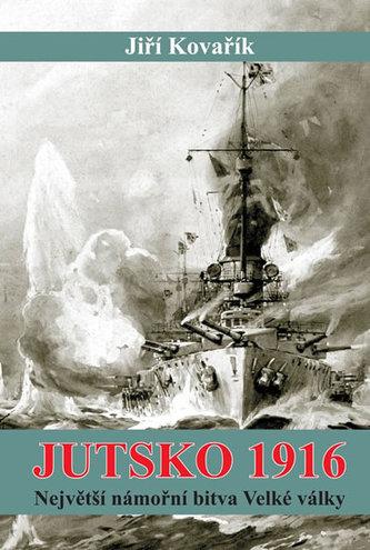 Jutsko 1916 - Největší námořní bitva Velké války - Kovařík Jiří