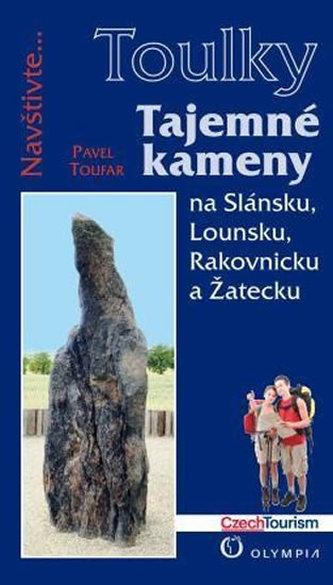 Tajemné kameny - Pavel Toufar