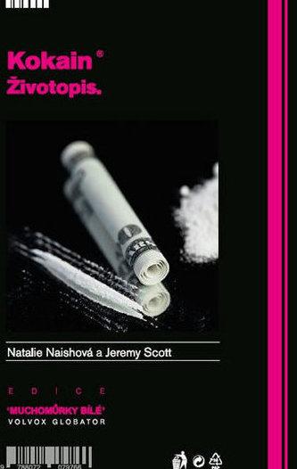 Kokain Životopis - Natalie Naishová; Jeremy Scott