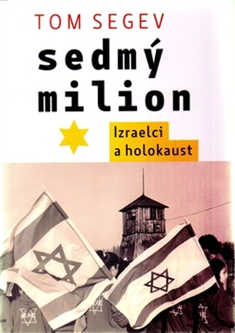 Sedmý milion - Tom Segev