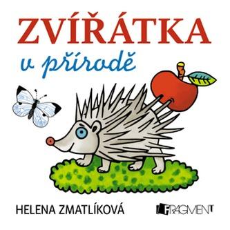 Zvířátka v přírodě - Helena Zmatlíková