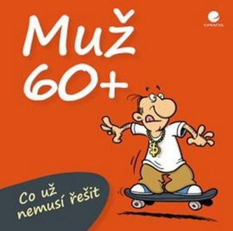 Muž 60+ Co už nemusí řešit - Kernbach Michael, Fernandez Miguel
