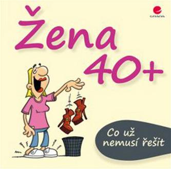 Žena 40+ Co už nemusí řešit - Kernbach Michael, Fernandez Miguel