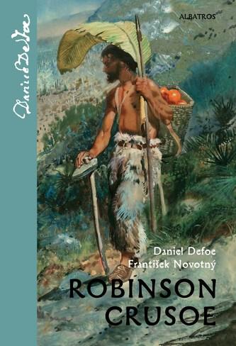Robinson Crusoe - František Novotný, Zdeněk Burian, Daniel Defoe
