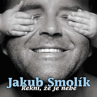 Jakub Smolík - Řekni, že je nebe - CD - neuveden