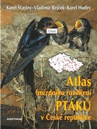 Atlas hnízdního rozšíření ptáků v ČR 2001-2003 + Ptačí oblasti ČR - Bejček Vladimír a kolektiv