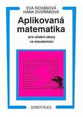 Aplikovaná matematika pro učební obory ve stavebnictví - Nováková, Dvořáková