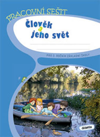 Prvouka 3 - Člověk a jeho svět - PS (3.r.ZŠ) - Blažková J. a kolektiv