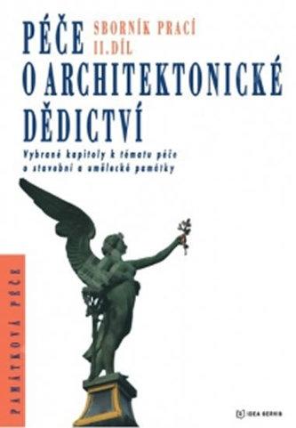 Péče o architektonické dědictví 2. díl - Kolektiv autorů