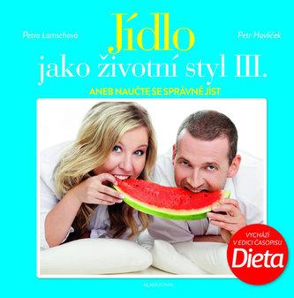 Jídlo jako životní styl III. - Petr Havlíček; Petra Lamschová
