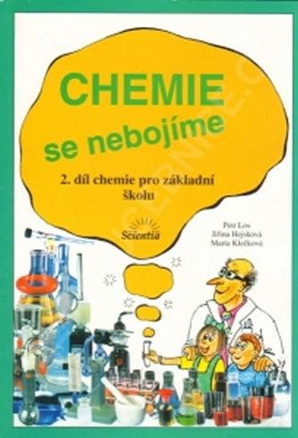 Chemie se nebojíme - 2. díl chemie pro ZŠ - Los Petr a kolektiv