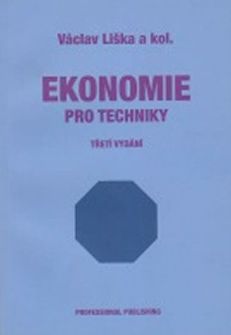 Ekonomie pro techniky 3.vyd. - Liška Václav