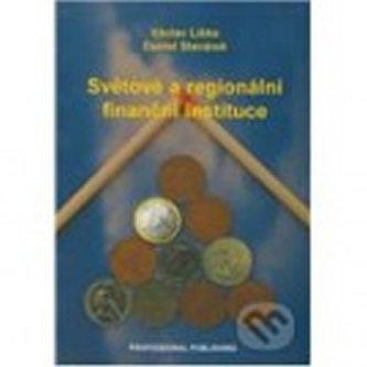 Světové a regionální finanční instituce - Liška Václav, Stavárek Daniel