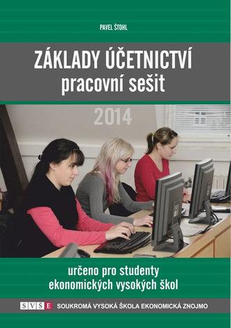 Základy účetnictví - pracovní sešit 2014 - Štohl Pavel