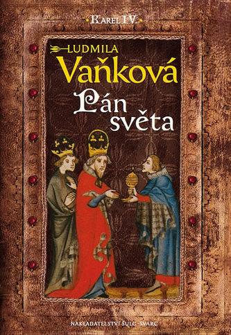Kronika Karla IV. - Pán Světa - Vaňková Ludmila