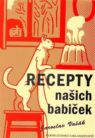 Recepty našich babiček - Vašák Jaroslav