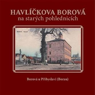 Havlíčkova Borová na starých pohlednicích - Milan Šustr