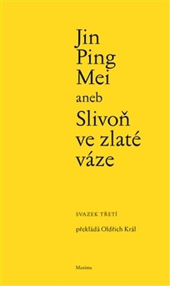 Jin Ping Mei aneb Slivoň ve zlaté váze III.