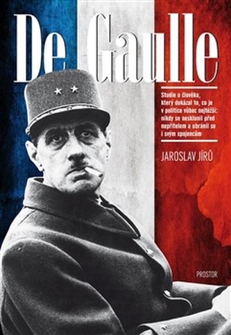 De Gaulle - Jaroslav Jírů
