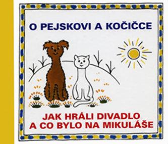O pejskovi a kočičce - Jak jsme hráli divadlo a co bylo na Mikuláše - Čapek Josef