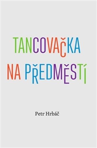 Tancovačka na předměstí - Petr Hrbáč