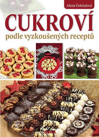 Cukroví podle vyzkoušených receptů - Alena Doležalová