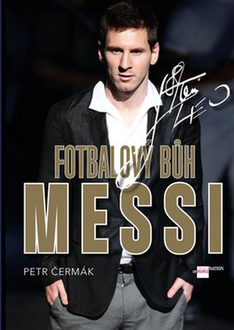 MESSI Fotbalový bůh - Petr Čermák