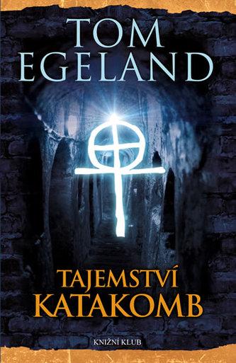 Tajemství katakomb - Egeland Tom